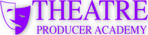 Theatre Producer Academy – Level Up Your Producing Game
